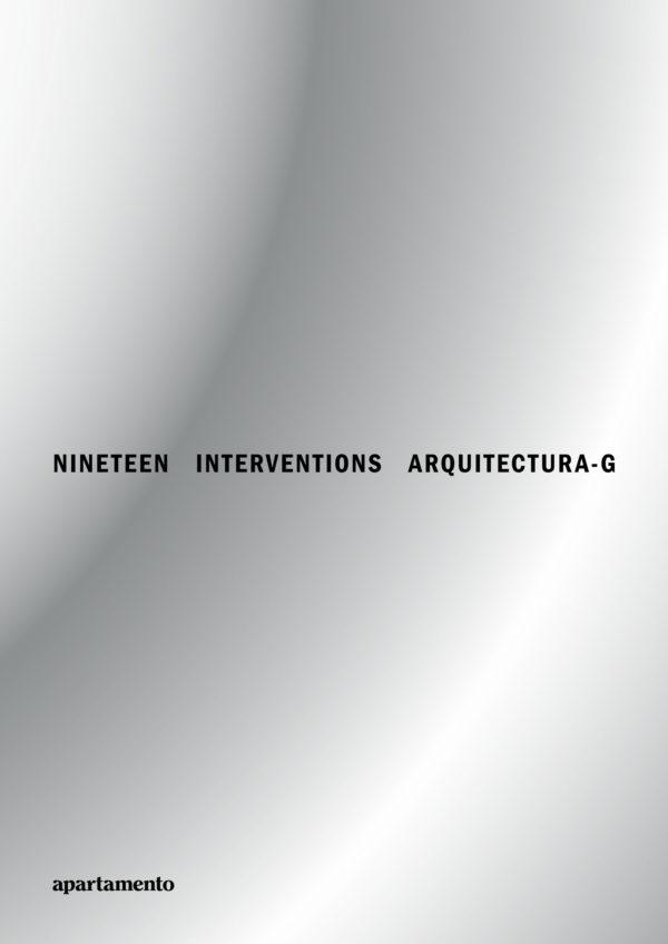 "AQUITECTURA-G NINETEEN INTERVENTIONS  ""SELECTED PROJECTS 2008 - 2018"""