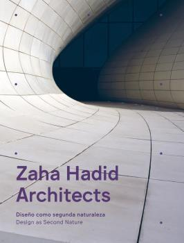 ZAHA HADID ARCHITECTS. DISEÑO COMO SEGUNDA NATURAL