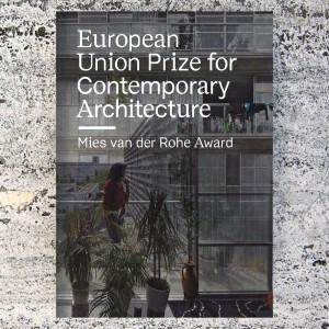 EUROPEAN UNION PRIZE FOR CONTEMPORARY ARCHITECTURE, MIES VAN DER ROHE AWARD 2019.