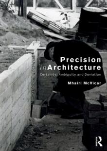 PRECISION IN ARCHITECTURE : CERTAINTY, AMBIGUITY AND DEVIATION