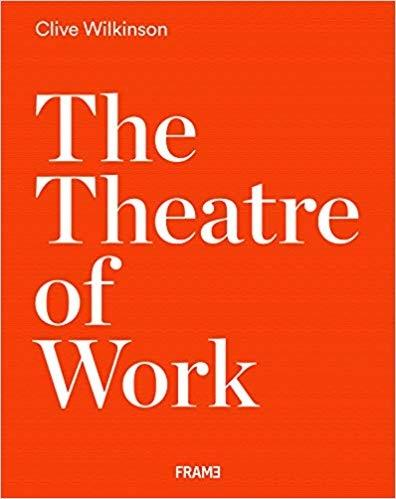 CLIVE WILKINSON ARCHITECTS  : THE THEATRE OF WORK.