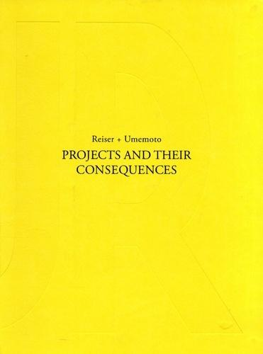PROJECTS AND THEIR CONSEQUENCES: REISER + UMEMOTO.