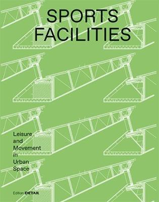 SPORT FACILITIES. LEISUIRE AND MOVEMENT IN URBAN SPACE