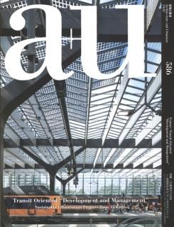 "A+U Nº 586. TRANSIT ORIENTED "" DEVELOPMENT AND MANAGEMENT"". SUSTAINABLE  URBANISATION PROJECTS FROM 35 C"