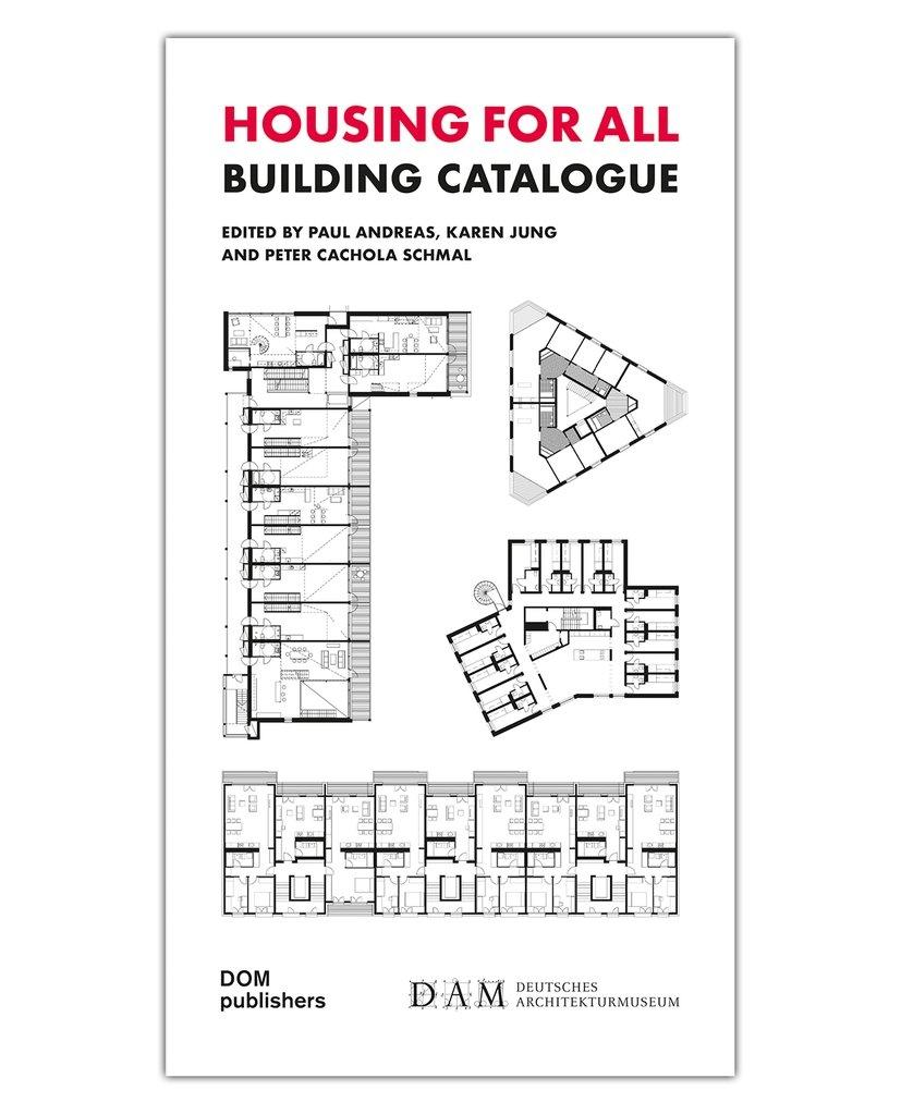 HOUSING FOR ALL. BUILDING CATALOGUE