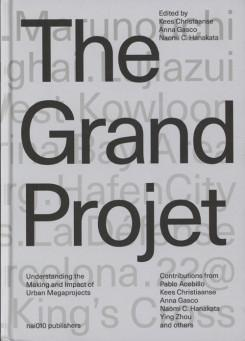THE GRAND PROJECT - TOWARDS ADAPTABLE AND LIVEABLE URBAN MEGAPROJECTS.