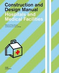 CONSTRUCTION AND DESIGN MANUAL. HOSPITALS AND MEDICAL FACILITIES