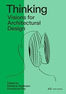 THINKING : VISIONS FOR ARCHITECTURAL DESIGN. TOWARDS 2050