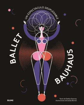 BALLET BAUHAUS. UN ESPECTACULO DESPLEGABLE