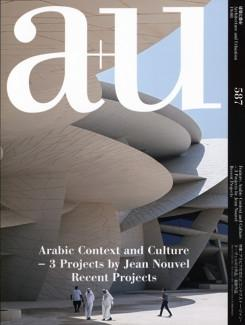A+U Nº 587. ARABIC CONTEXT AND CULTURE- 3 PROJECTS BY JEAN NOUVEL. RECENT PROJECTS