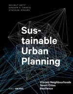SUSTAINABLE URBAN PLANNING. VIBRANT NEIGHBOURHOODS - SMART CITIES - RESILIENCE