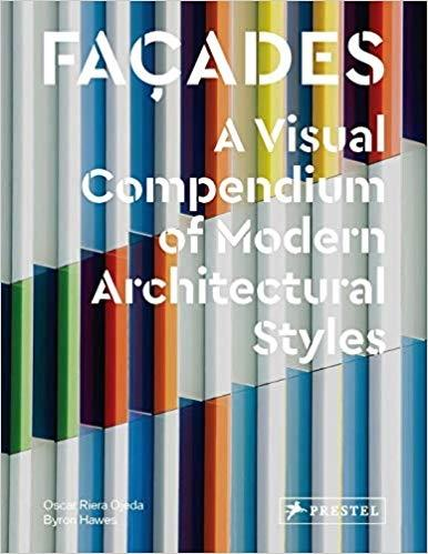 "FACADES ""A VISUAL COMPENDIUM OF MODERN ARCHITECTURAL STYLES"""