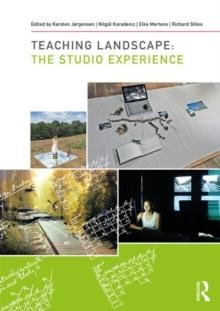 TEACHING LANDSCAPE : THE STUDIO EXPERIENCE