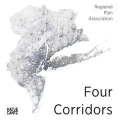 FOUR CORRIDORS. DESIGN INITIATIVE FOR RPS'S FOURTH REGIONAL PLAN