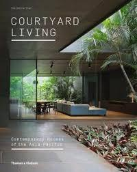 COURTYARD LIVING. CONTEMPORARY HOUSES OF THE ASIA-PACIFIC