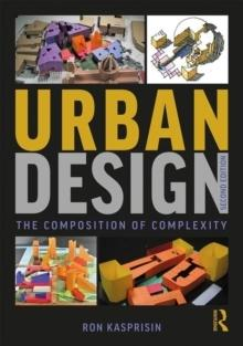 URBAN DESIGN : THE COMPOSITION OF COMPLEXITY