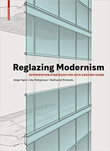 REGLAZING MODERNISM. INTERVENTION STRATEGIES FOR 20TH- CENTURY ICONS