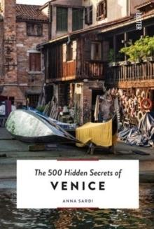 500 HIDDEN SECRETS OF VENICE, THE.