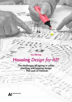 HOUSING DESIGN FOR ALL? THE CHALLENGES OF AGEING IN URBAN PLANNING AND HOUSING DESIGN- THE CASE OF HELSI