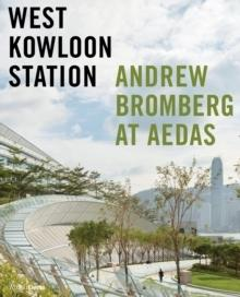 WEST KOWLOON STATION : ANDREW BROMBERG AT AEDAS