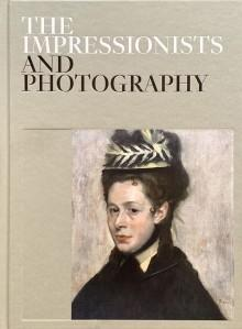 IMPRESSIONISTS AND PHOTOGRAPHY, THE.
