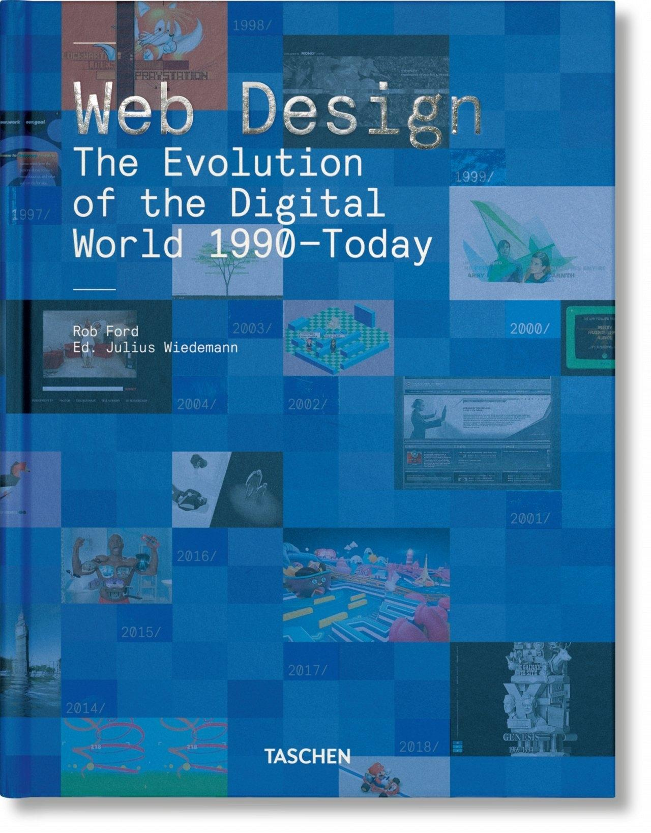 WEB DESIGN. THE EVOLUTION OF THE DIGITAL WORLD 1990TODAY
