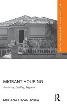 MIGRANT HOUSING. ARCHITECTURE, DWELLING,  MIGRATION