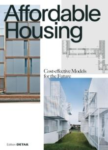 AFFORDABLE HOUSING. COST- EFFECTIVE MODELS FOR THE FUTURE