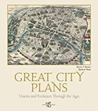 GREAT CITY PLANS. VISIONS AND EVOLUTION THROUGH THE AGES