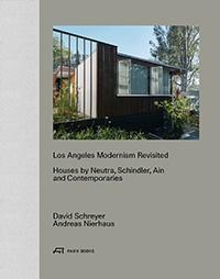 LOS ANGELES MODERNISM REVISITED. HOUSES BY NEUTRA, SCHINDLER, AIN AND CONTEMPORARIES