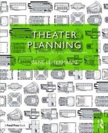 THEATER PLANNING : FACILITIES FOR PERFORMING ARTS AND LIVE ENTERTAINMENT