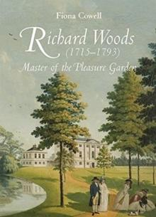 RICHARD WOODS (1715-1793) : MASTER OF THE PLEASURE GARDEN : V. 2