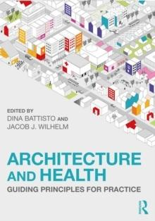 ARCHITECTURE AND HEALTH : GUIDING PRINCIPLES FOR PRACTICE