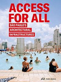 ACCESS FOR ALL. SAO PAULO'S ARCHITECTURAL INFRAESTRUCTURES