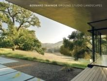 BERNARD TRAINOR - GROUND STUDIO LANDSCAPES