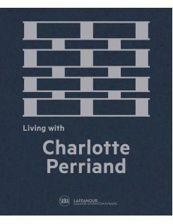 PERRIAND: LIVING WITH CHARLOTTE PERRIAND