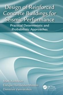 DESIGN OF REINFORCED CONCRETE BUILDINGS FOR SEISMIC PERFORMANCE: PRACTICAL DETER