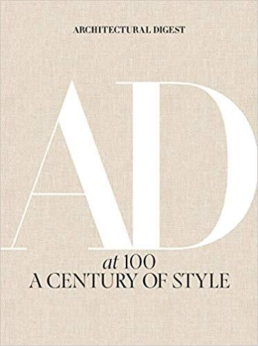ARCHITECTURAL DIGEST AT 100. A CENTURY OF STYLE