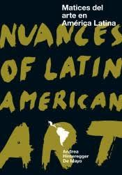 MATICES DEL ARTE EN AMÉRICA LATINA / NUANCES OF LATIN AMERICAN ART