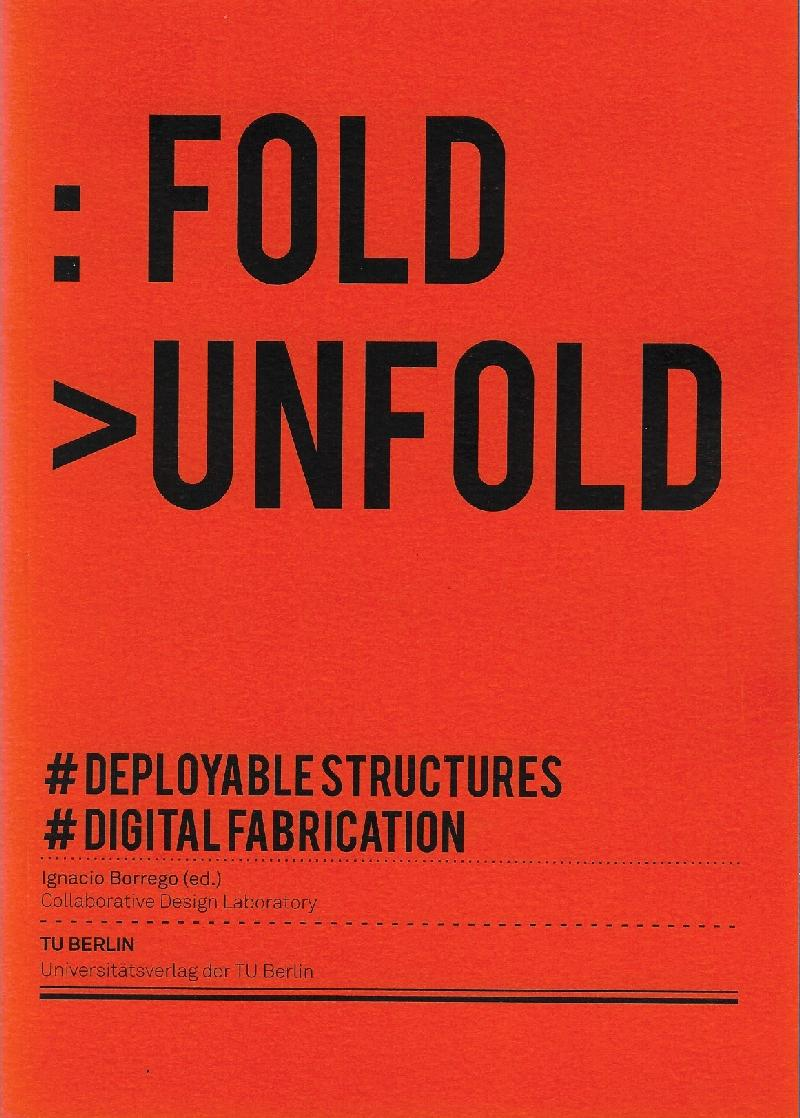 FOLD UNFOLD. DEPLOYABLESTRUCTURES. DIGITAL FABRICATION