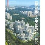"DENSE + GREEN CITIES ""ARCHITECTURE AS URBAN ECOSYSTEM"""