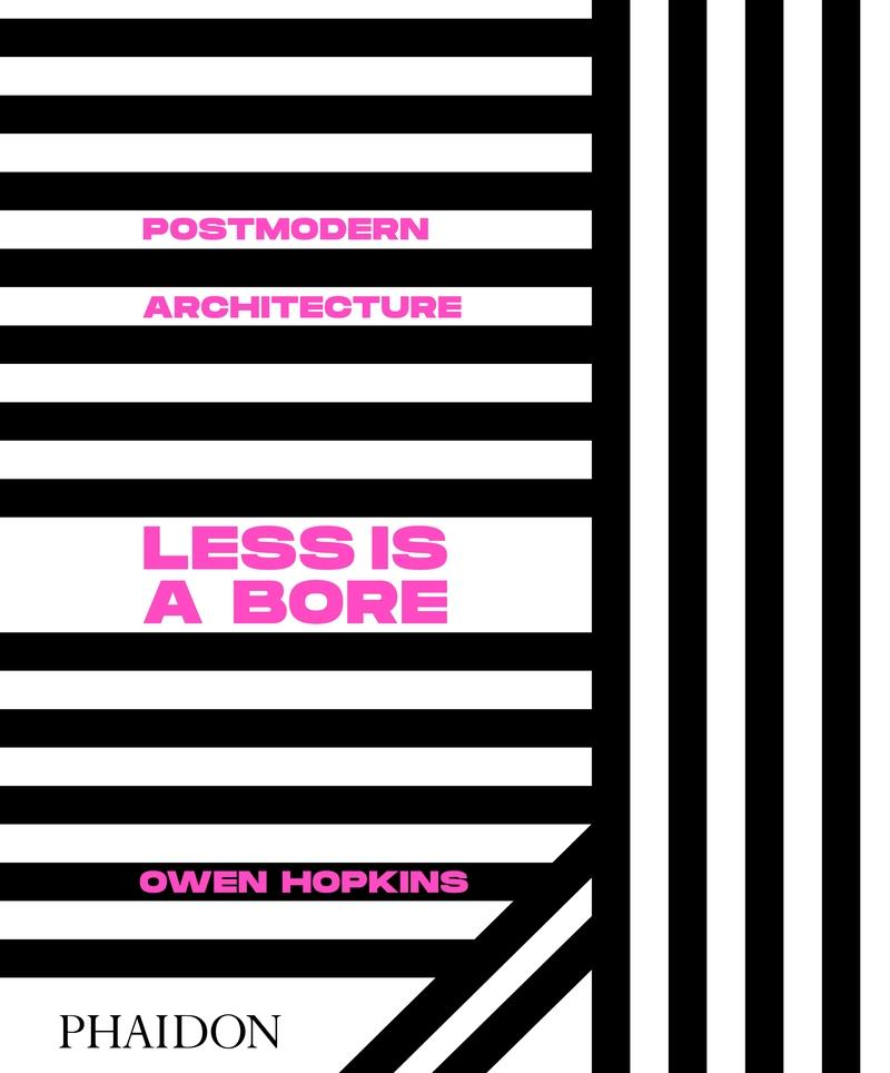 LESS IS A BORE. POSTMODERN ARCHITECTURE.