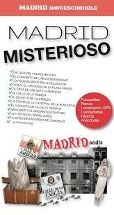 MADRID IMPRESCINDIBLE. MADRID MISTERIOSO