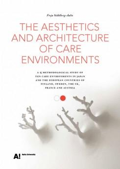 THE AESTHETICS AND ARCHITECTURE OF CARE ENVIRONMENTS