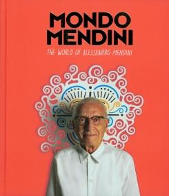 MONDO MENDINI - THE WORLD OF ALESSANDRO MENDINI