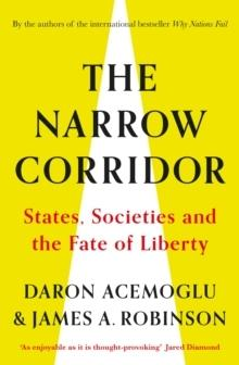 "THE NARROW CORRIDOR ""STATES, SOCIETIES, AND THE FATE OF LIBERTY"""