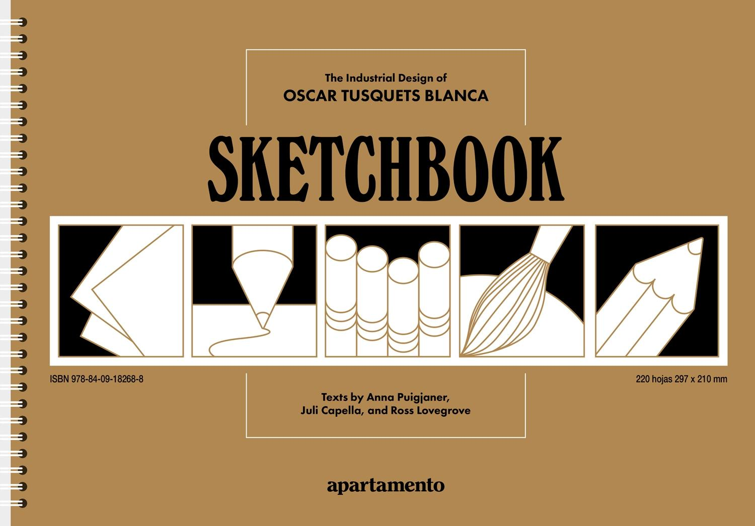 SKETCHBOOK: THE INDUSTRIAL DESIGN OF OSCAR TUSQUETS BLANCA