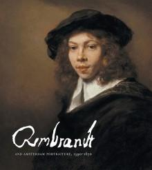 REMBRANDT:  AND  AMSTERDAM PORTRAITURE 1590- 1670