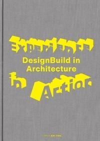 EXPERIENCE IN ACTION. DESIGNBUIL IN ARCHITECTURE