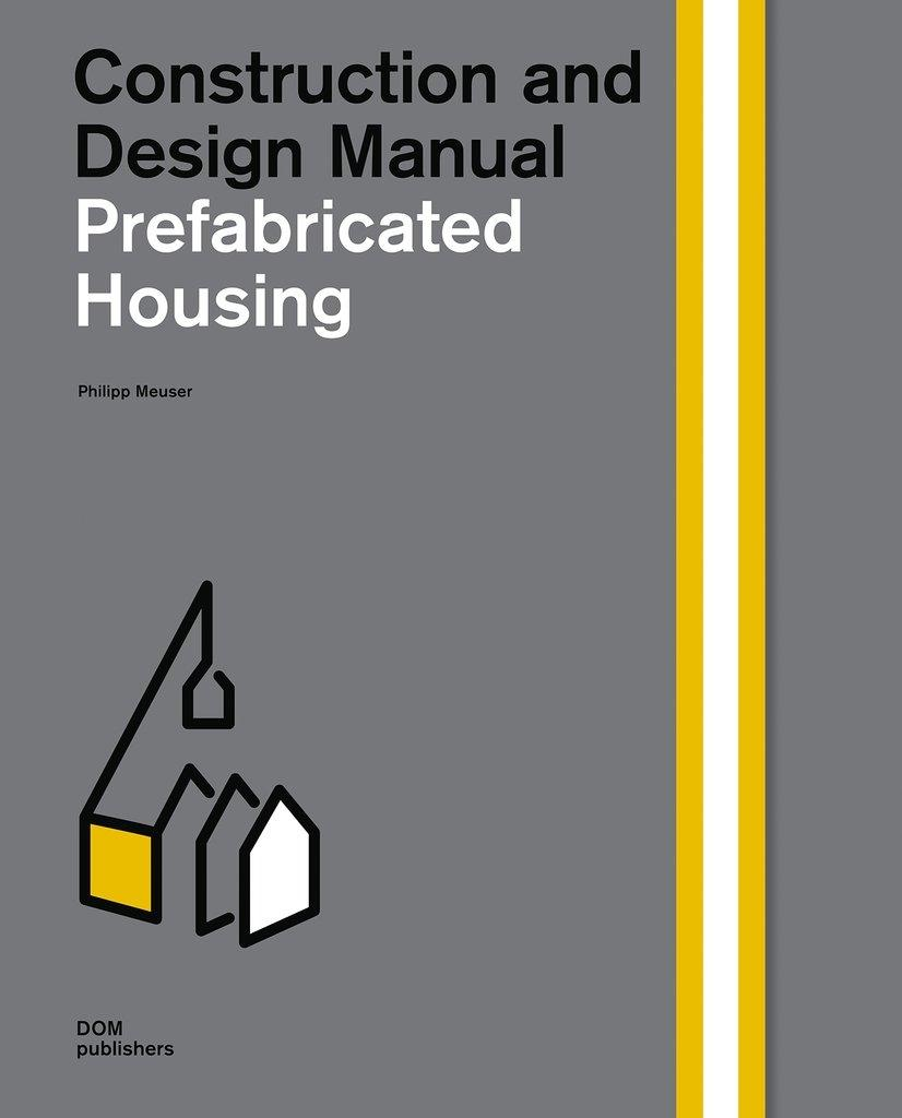 PREFABRICATED HOUSING. CONSTRUCTION AND DESIGN MANUAL